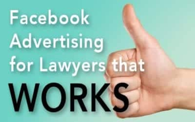 Successful Facebook Advertising for Lawyers & Law Firm Websites